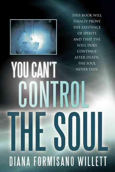 You Can't Control the Soul (Hardcover)