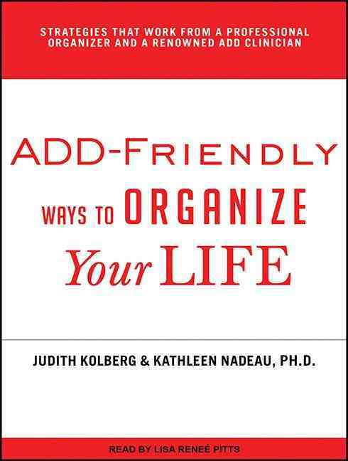 Add-Friendly Ways to Organize Your Life: Library Edition (CD-Audio)
