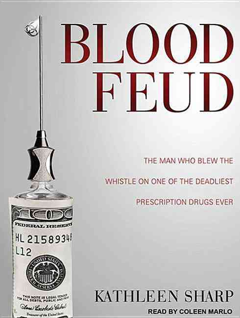 Blood Feud: The Man Who Blew the Whistle on One of the Deadliest Prescription Drugs Ever (CD-Audio)