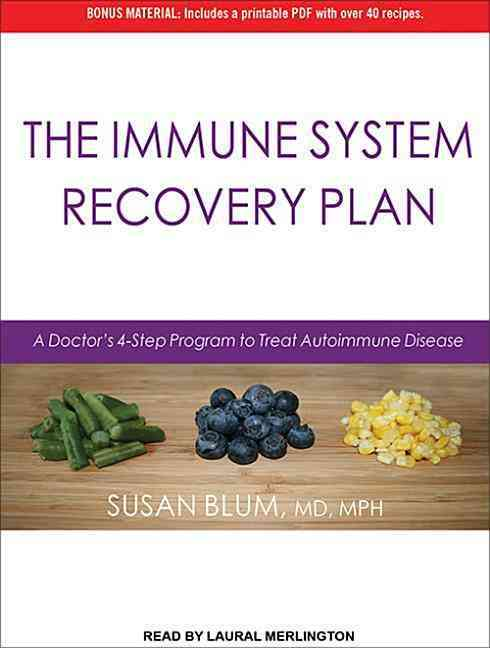 The Immune System Recovery Plan: A Doctor's 4-Step Program to Treat Autoimmune Disease: Includes PDF (CD-Audio)