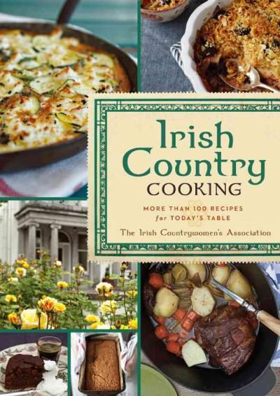 Irish Country Cooking: More Than 100 Recipes for Today's Table (Hardcover)