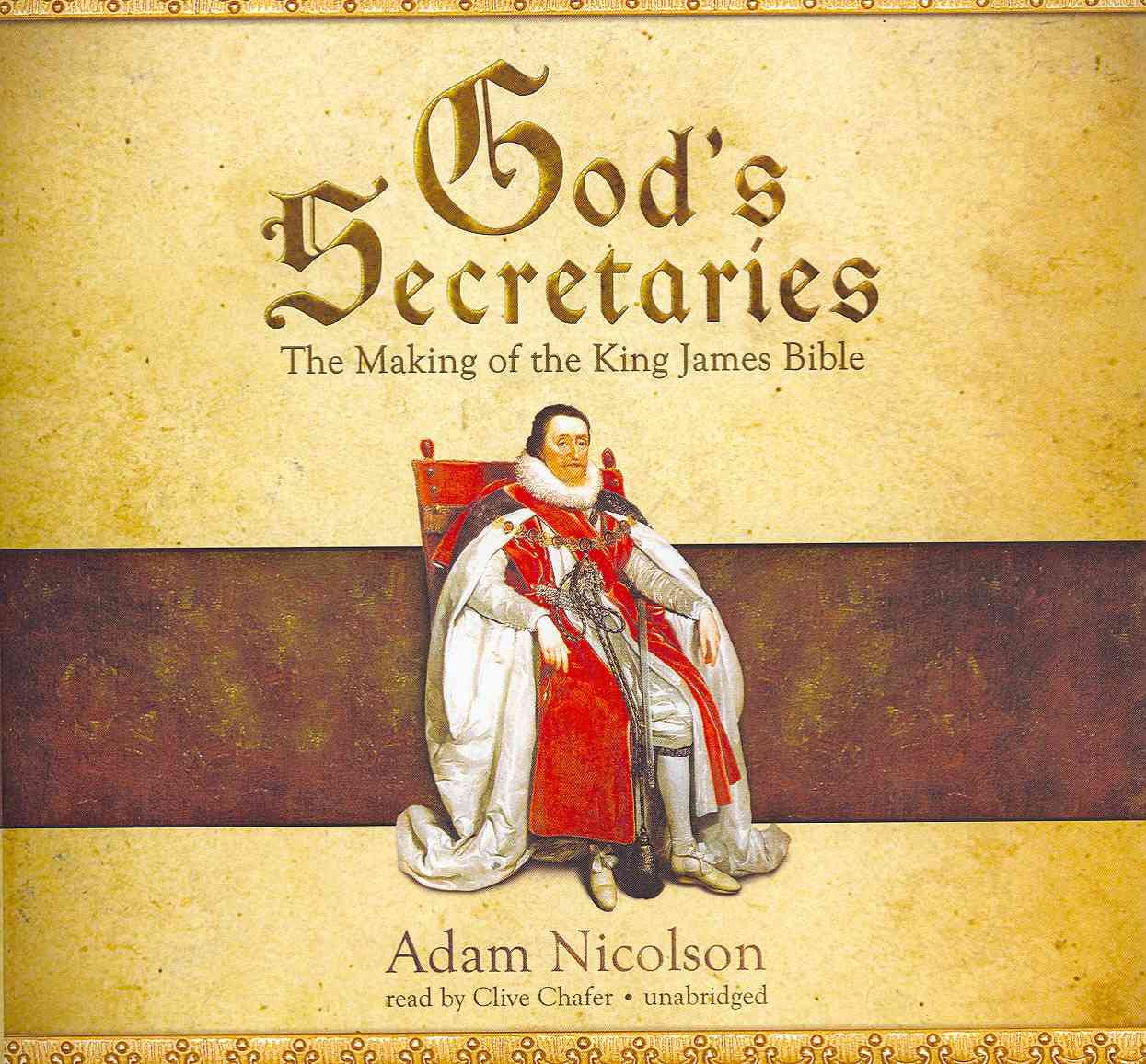 God's Secretaries: The Making of the King James Bible, Library Edition (CD-Audio)