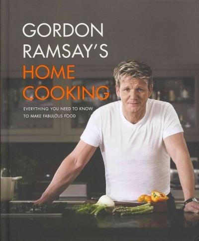 Gordon Ramsay's Home Cooking: Everything You Need to Know to Make Fabulous Food (Hardcover)