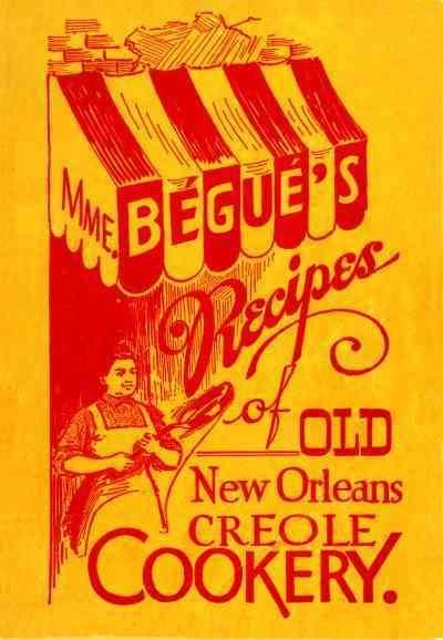 Mme. Begue's Recipes of Old New Orleans Creole Cookery (Paperback)