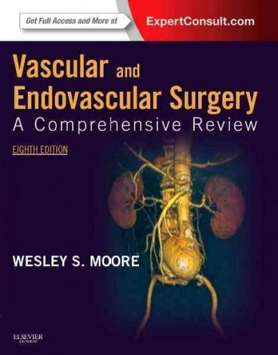 Vascular and Endovascular Surgery: A Comprehensive Review