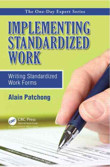 Implementing Standardized Work: Writing Standardized Work Forms (Paperback)