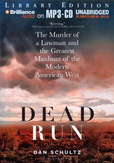 Dead Run: The Murder of a Lawman and the Greatest Manhunt of the Modern American West: Library Edition (CD-Audio)