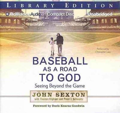 Baseball As a Road to God: Seeing Beyond the Game: Library Edition (CD-Audio)