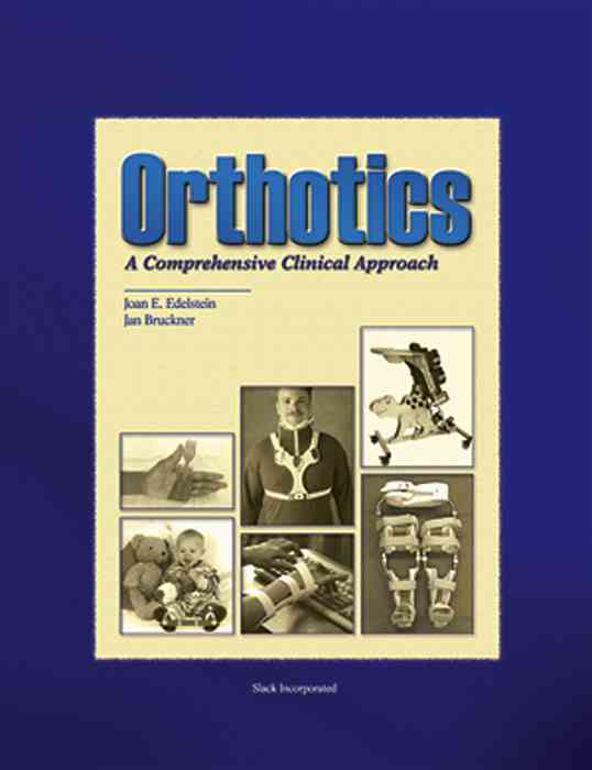 Orthotics: A Comprehensive Clinical Approach (Hardcover)