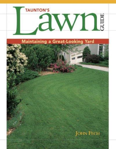 Taunton's Lawn Guide: Maintaining a Great-Looking Yard (Paperback)