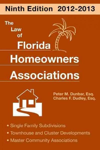 The Law of Florida Homeowners Associations: Single Family Subdivisions Townhouse & Cluster Developments Master Co... (Paperback)