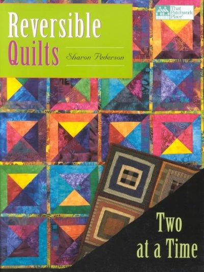 Reversible Quilts: Two at a Time (Paperback)