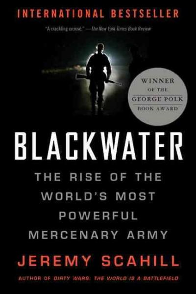 Blackwater: The Rise of the World's Most Powerful Mercenary Army (Paperback)