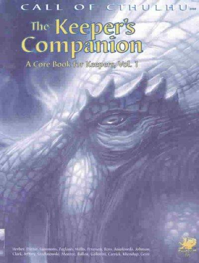 The Keeper's Companion: Blasphemous Knowledge, Forbidden Secrets, and Handy Information; A Cor Book for Keeper (Paperback)