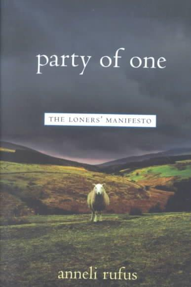 Party of One: The Loners' Manifesto (Paperback)