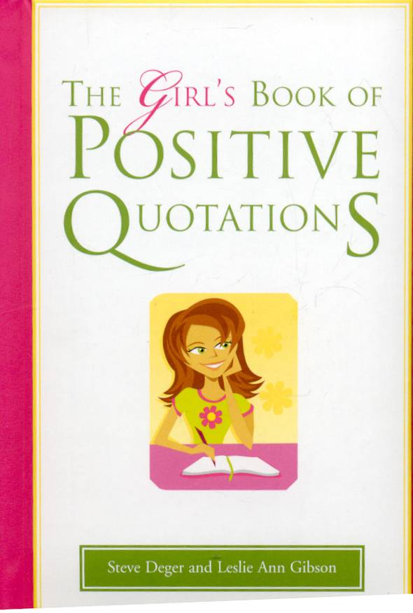The Girl`s Book of Positive Quotations