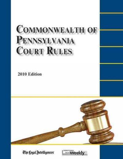 Commonwealth of Pennsylvania Court Rules 2010