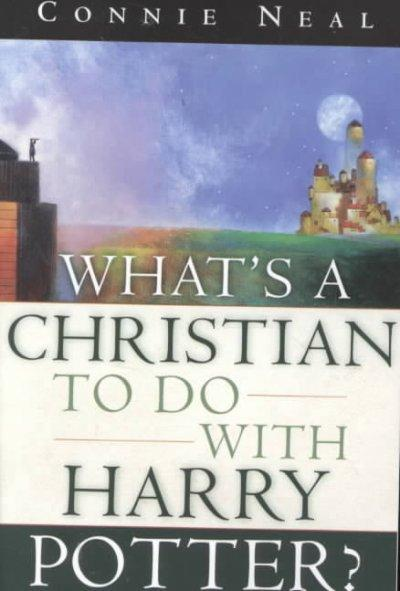 What's a Christian to Do With Harry Potter? (Paperback)