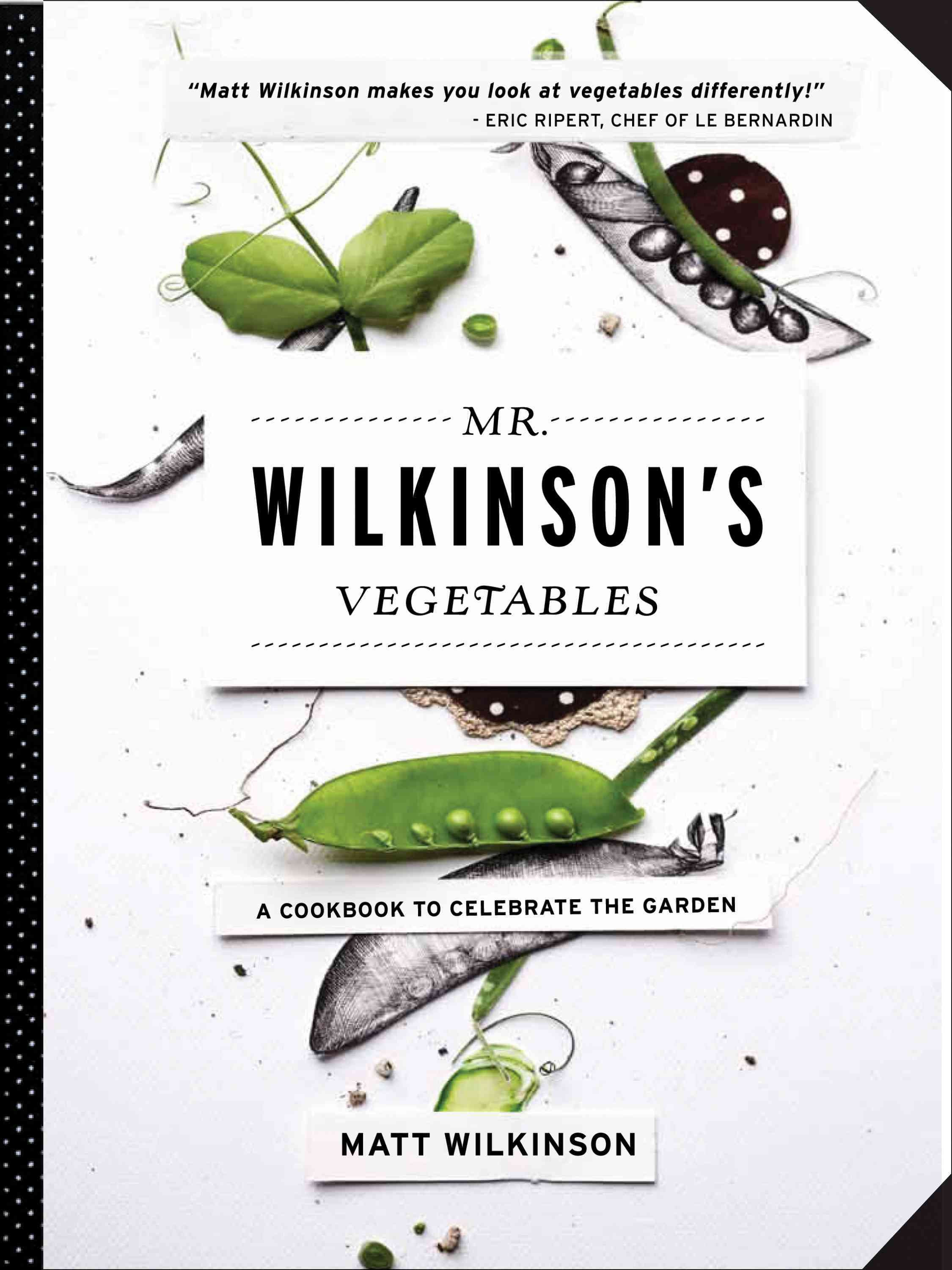 Mr. Wilkinson's Vegetables: A Cookbook to Celebrate the Garden (Hardcover)