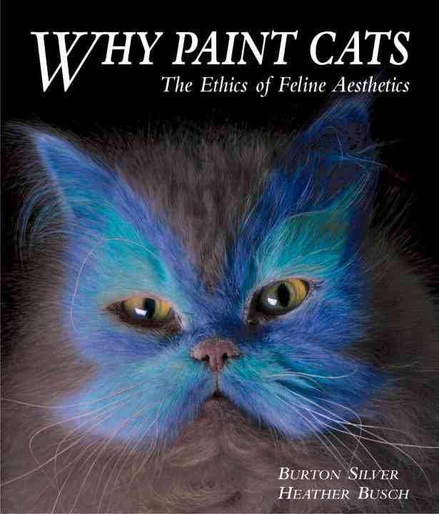 Why Paint Cats: The Ethics of Feline Aesthetics (Paperback)