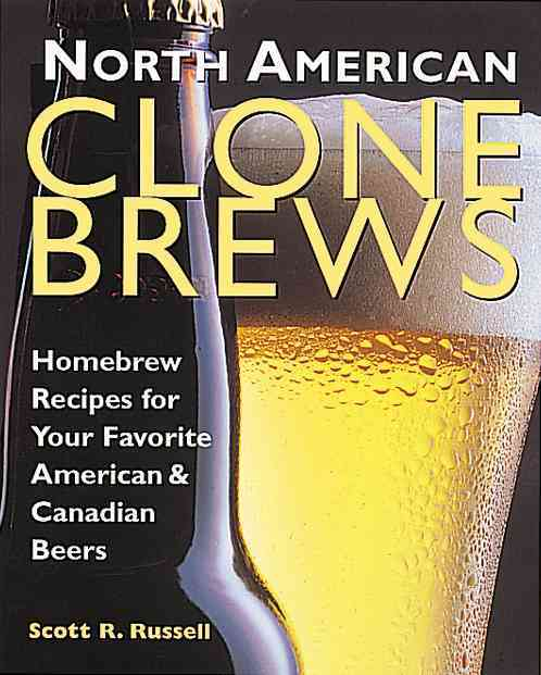 North American Clone Brews: Homebrew Recipes for Your Favorite American & Canadian Beers (Paperback)