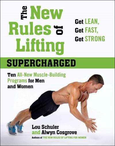 The New Rules of Lifting Supercharged: Ten All-New Programs for Men and Women (Hardcover)