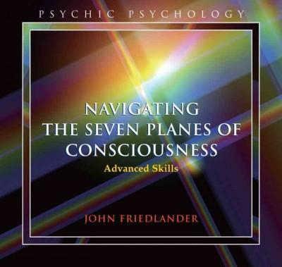 Navigating the Seven Planes of Consciousness: Advanced Skills (CD-Audio)