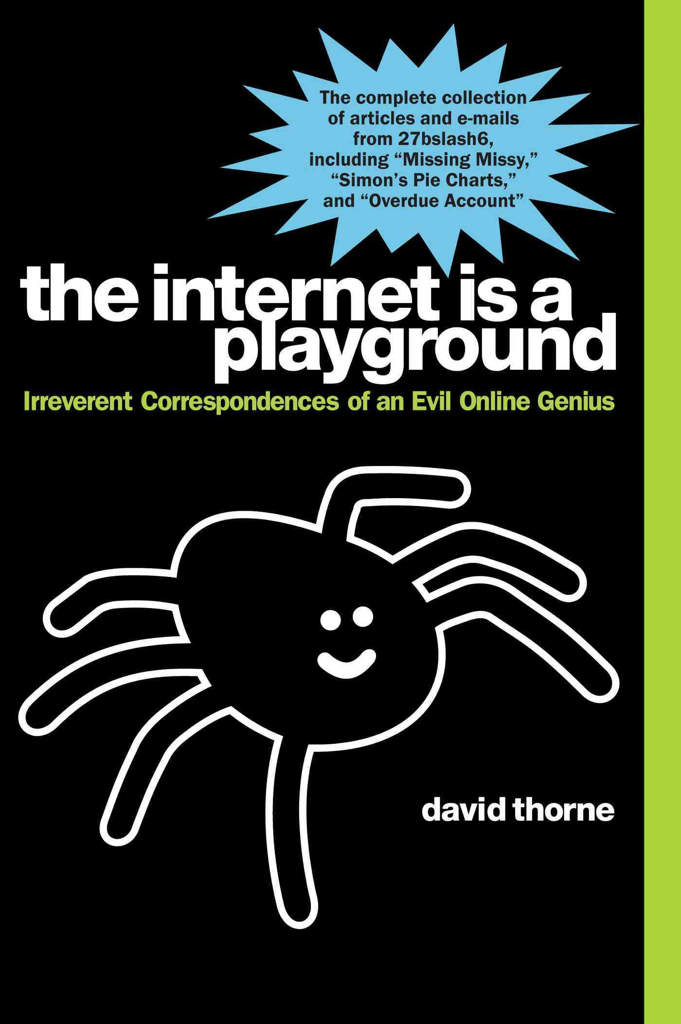 The Internet Is a Playground: Irreverent Correspondences of an Evil Online Genius (Paperback)