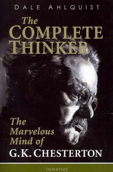 The Complete Thinker: The Marvelous Mind of G. K. Chesterton (Paperback)