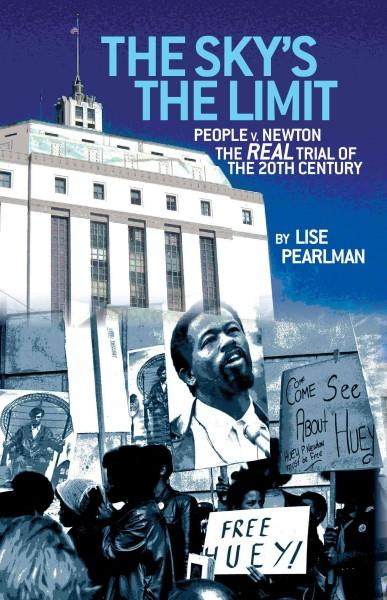 The Sky's the Limit: People V. Newton the Real Trial of the 20th Century? (Paperback)