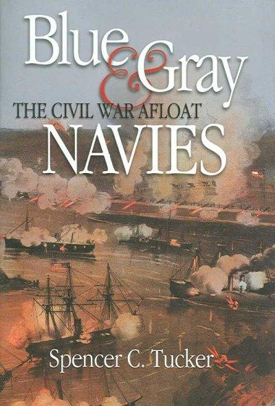 Blue & Gray Navies: The Civil War Afloat (Hardcover)