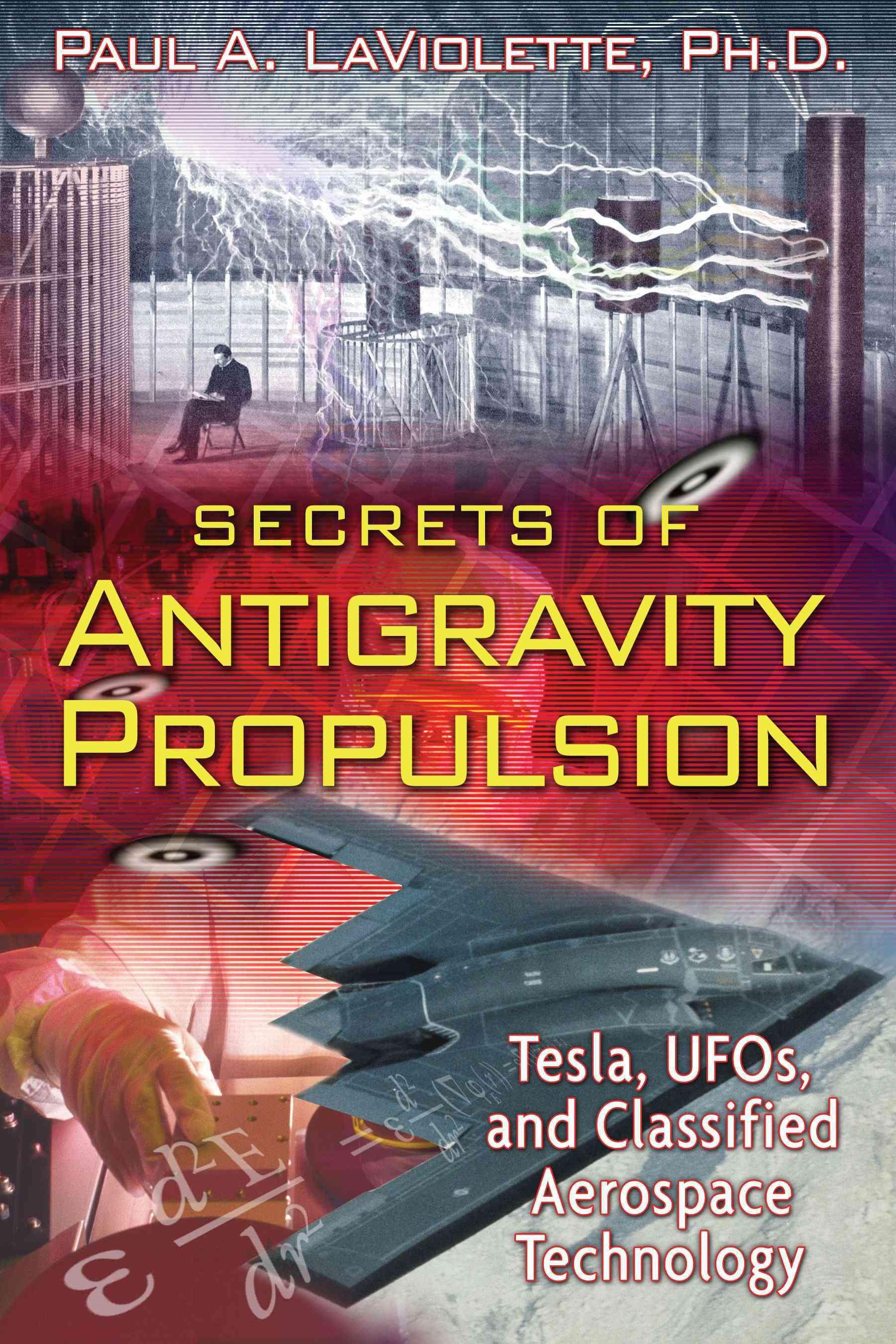 Secrets of Antigravity Propulsion: Tesla, Ufos, and Classified Aerospace Technology (Paperback)