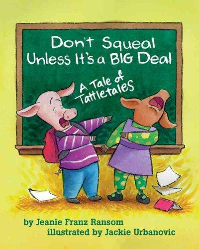 Don't Squeal Unless It's a Big Deal: A Tale of Tattletales (Paperback)