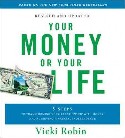 Your Money or Your Life: 9 Steps to Transforming Your Relationship with Money and Achieving Financial Independence (CD-Audio)