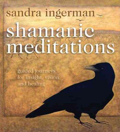 Shamanic Meditations: Guided Journeys for Insight, Vision, and Healing (CD-Audio)