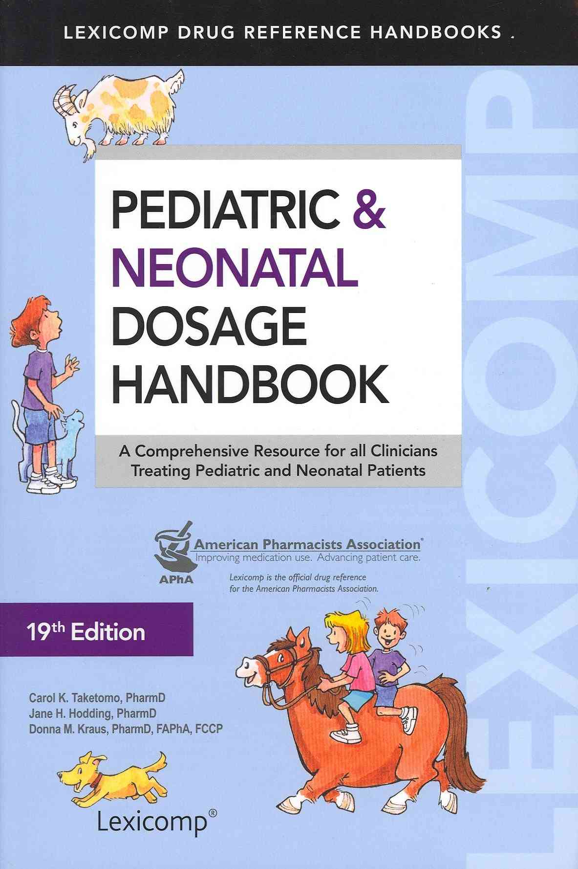 Pediatric & Neonatal Dosage Handbook: A Comprehensive Resource for all Clinicians Treating Pediatric and Neonatal... (Paperback)
