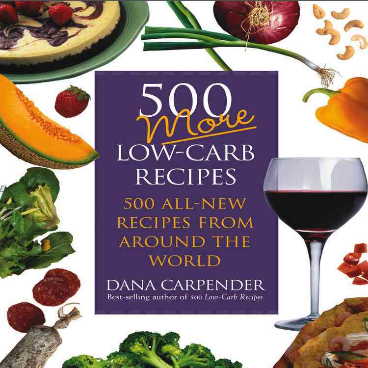 500 More Low carb Recipes: 500 All New Recipes From Around The World (Paperback)