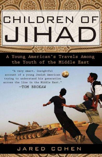 Children of Jihad: A Young American's Travels Among the Youth of the Middle East (Paperback)