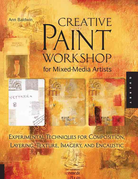 Creative Paint Workshop for Mixed-Media Artists: Experimental Techniques for Composition, Layering, Texture, Imag... (Paperback)