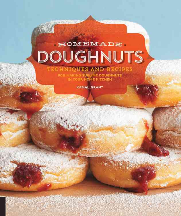 Homemade Doughnuts: Techniques and Recipes for Making Sublime Doughnuts in Your Home Kitchen (Paperback)