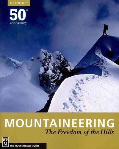 Mountaineering: Freedom of the Hills: 50th Anniversary (Paperback)
