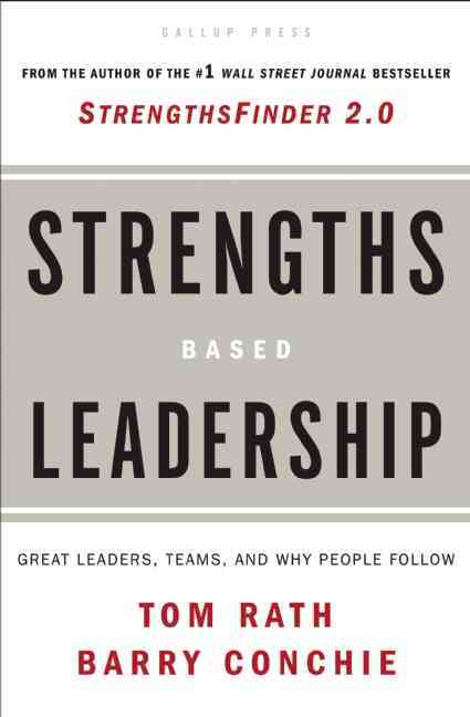 Strengths Based Leadership: Great Leaders, Teams, and Why People Follow (Hardcover)