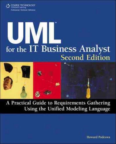 UML for the IT Business Analyst: A Practical Guide to Requirements Gathering Using the Unified Modeling Language (Paperback)