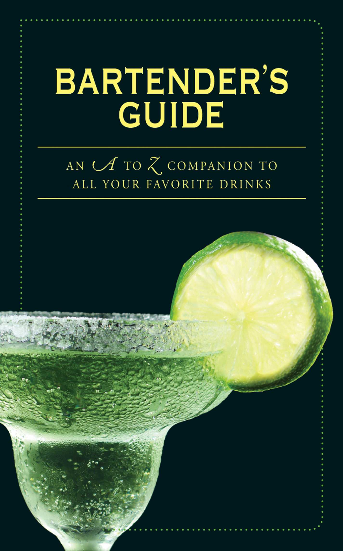 Bartender's Guide: An A to Z Companion to All Your Favorite Drinks (Paperback)