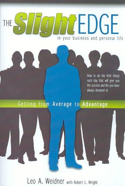 The Slight Edge: Getting from Average to Advantage (Paperback)