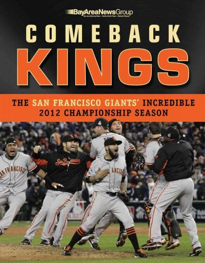 Comeback Kings: The San Francisco Giants' Incredible 2012 Championship Season (Paperback)