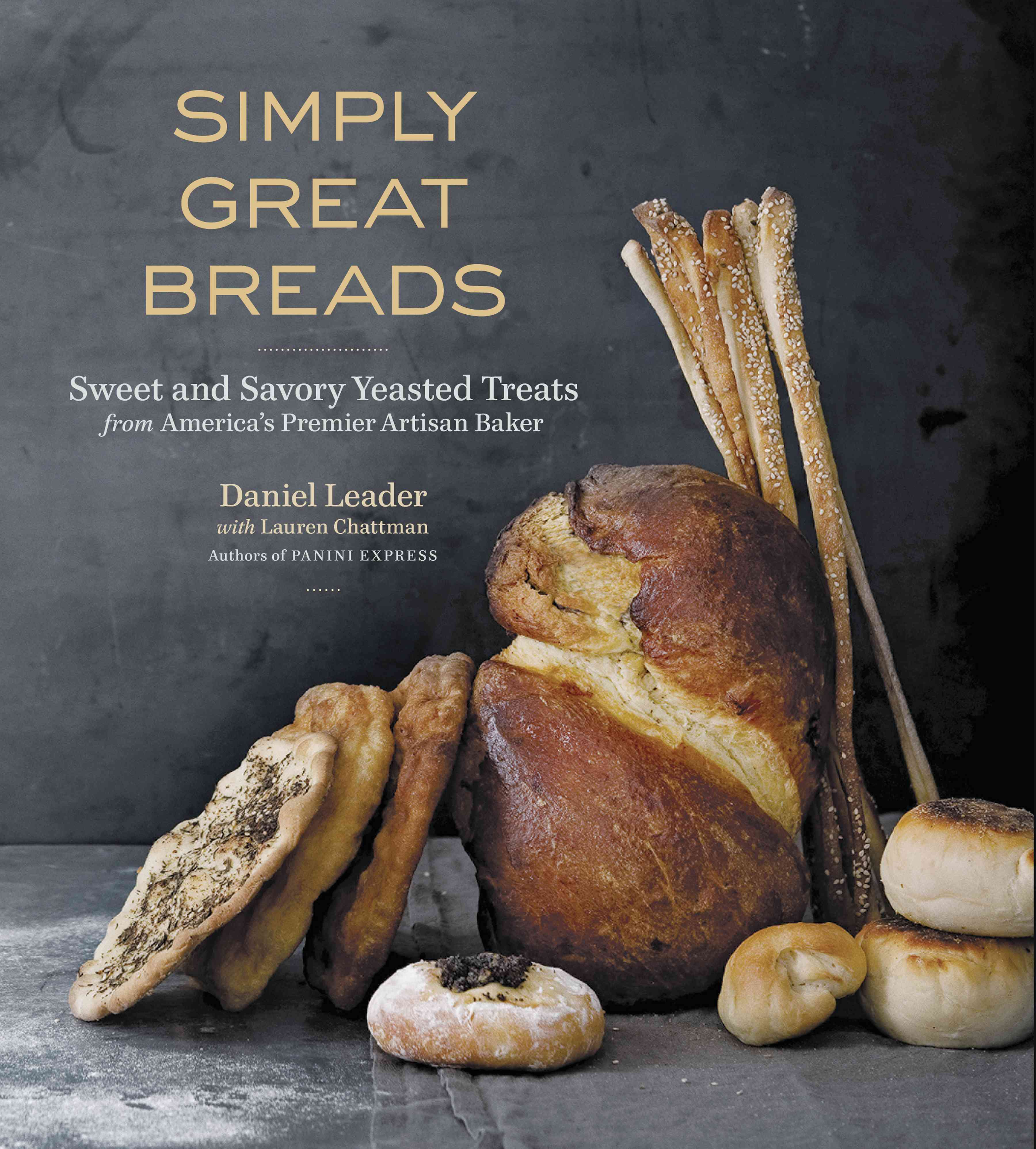 Simply Great Breads: Sweet and Savory Yeasted Treats from America's Premier Artisan Baker (Hardcover)
