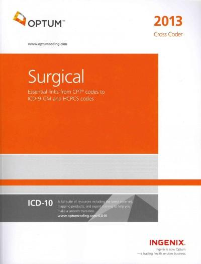 Surgical Cross Coder 2013: Essential links from CPT codes to ICD-9-CM and HCPCS codes (Paperback)
