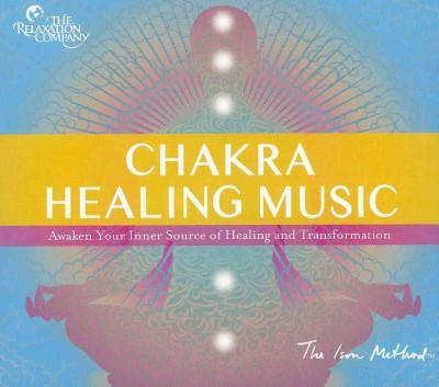 Chakra Healing Music: Awaken Your Inner Source of Healing and Transformation (CD-Audio)