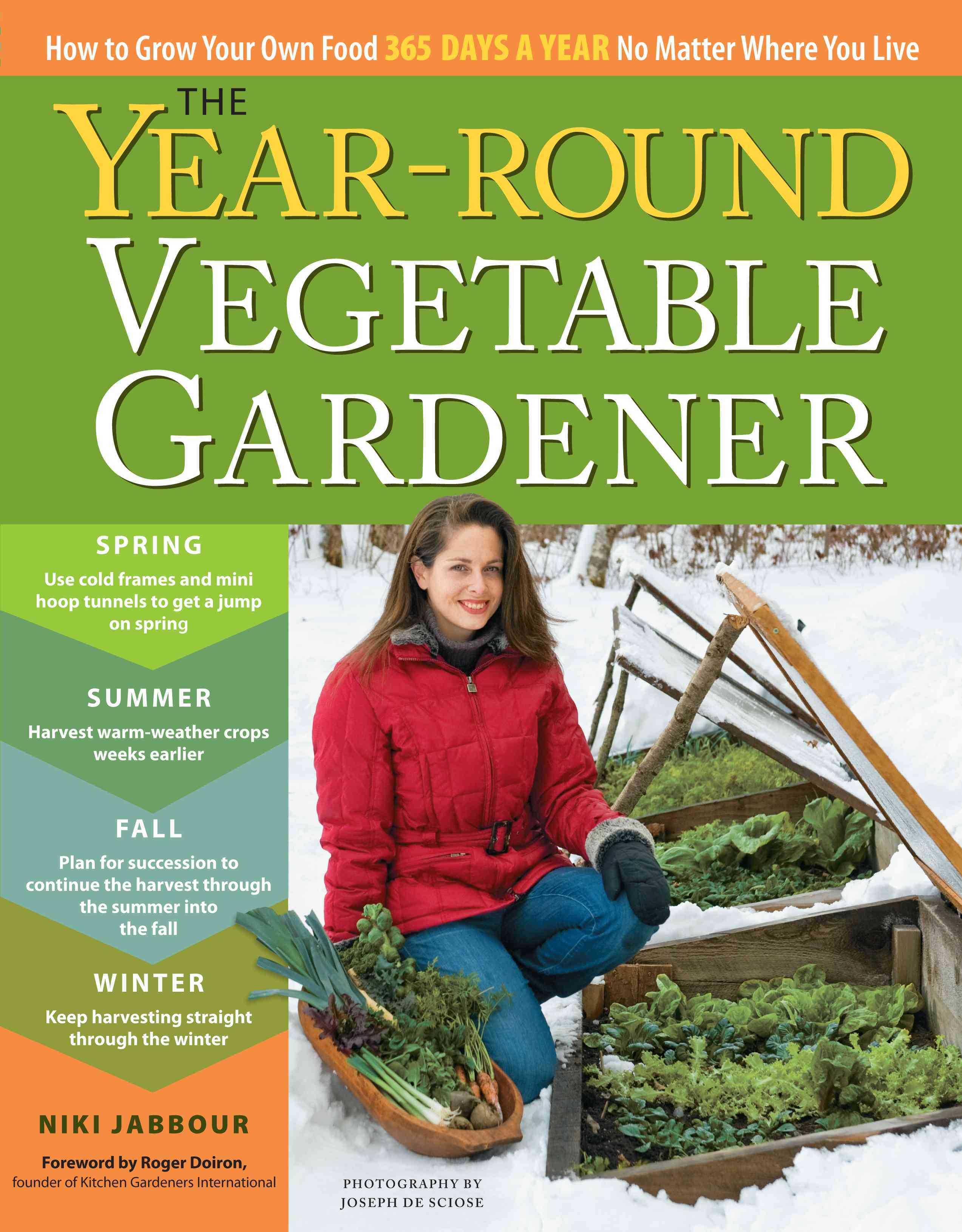 Year-Round Vegetable Gardener: How to Grow Your Own Food 365 Days a Year No Matter Where You Live (Paperback)